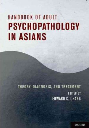Handbook of Adult Psychopathology in Asians