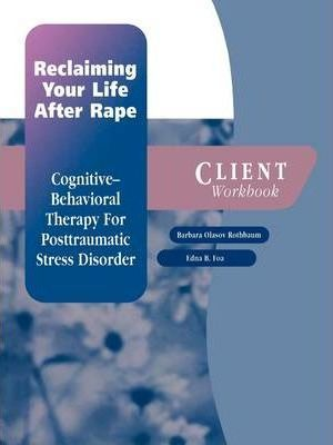 Reclaiming Your Life After Rape: Client Workbook