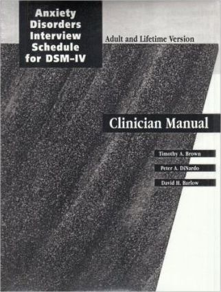 Anxiety Disorders Interview Schedule Lifetime Version (ADIS-IV-L): Specimen Set (Includes Clinician Manual and 1 ADIS-IV-L Client Interview Schedule)