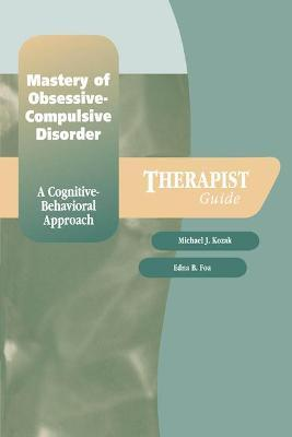 Mastery of Obsessive-Compulsive Disorder: Therapist Guide