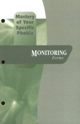 Mastery of Your Specific Phobia: Monitoring Forms