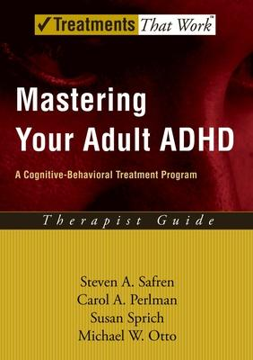 Mastering Your Adult ADHD: Therapist Guide