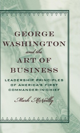 George Washington and the Art of Business