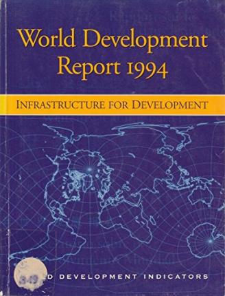 World Development Report 1994: Infrastructure for Development