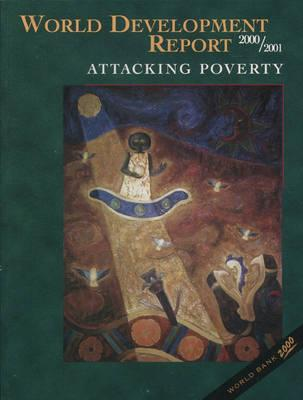 World Development Report: WORLD DEVELOPMENT REPORT 2000/2001 ATTACKING POVER Attacking Poverty