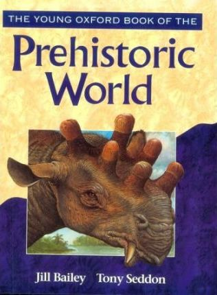 The Young Oxford Book of the Prehistoric World
