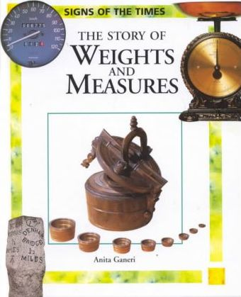 The Story of Weights and Measures