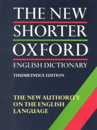The Shorter Oxford English Dictionary