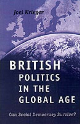 British Politics in the Global Age Can Social Democracy Surv