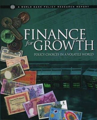 Finance for Growth Policy Choices in a Volatile World