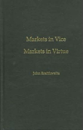 Markets in Vice, Markets in Virtue