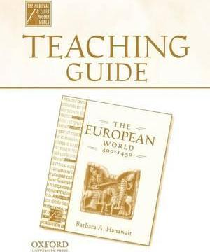 Teaching Guide to the European World, 400-1450