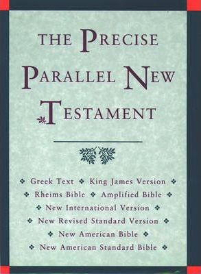 New Testament: Precise Parallel New Testament