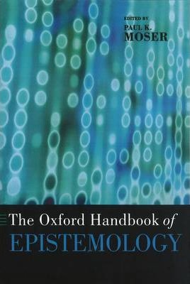 The Oxford Handbook of Epistemology
