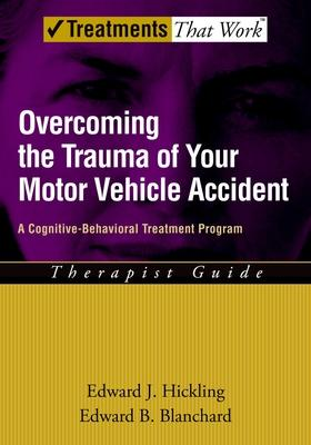 Overcoming the Trauma of Your Motor Vehicle Accident: Therapist Guide