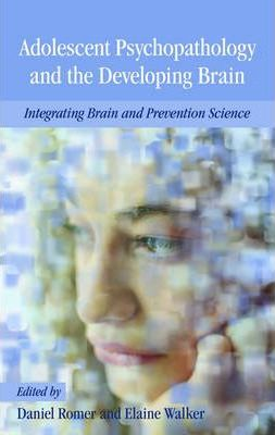Adolescent Psychopathology and the Developing Brain