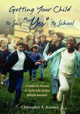 "Getting Your Child to Say ""Yes"" to School"