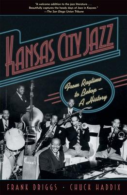 Kansas City Jazz: From Ragtime to Bebop-A History