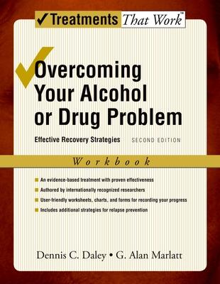 Overcoming Your Alcohol or Drug Problem: Workbook