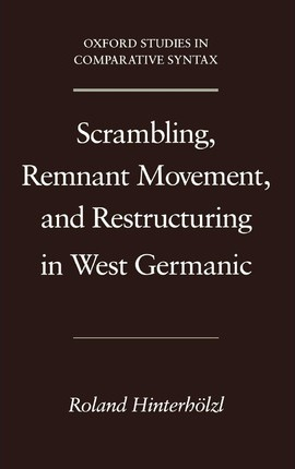 Scrambling, Remnant Movement, and Restructuring in West Germanic