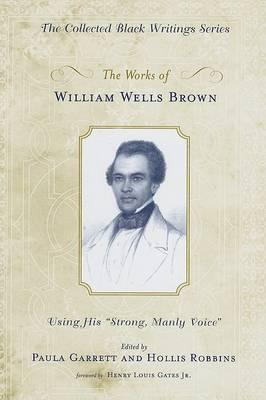 The Selected Writings of William Wells Brown