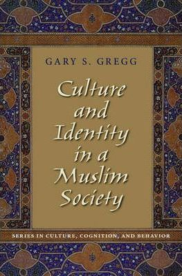 Culture and Identity in a Muslim Society