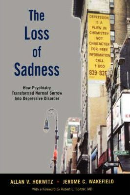 The Loss of Sadness - Allan V. Horwitz, Jerome C. Wakefield