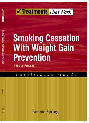 Smoking Cessation with Weight Gain Prevention: Facilitator Guide
