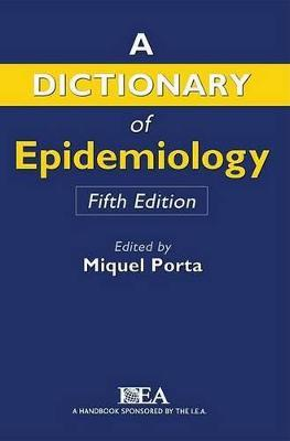 Dictionary of Epidemiology