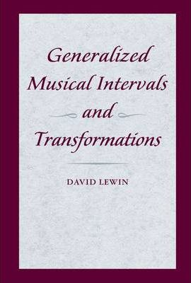 Generalized Musical Intervals and Transformations