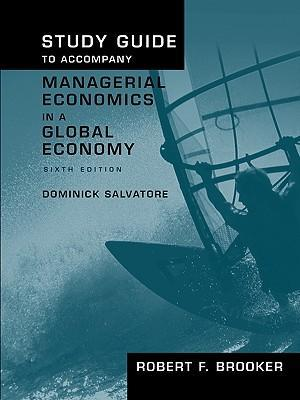 Study Guide to Accompany Managerial Economics in a Global Economy