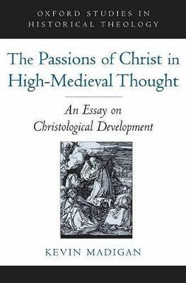 The Passions of Christ in High-Medieval Thought