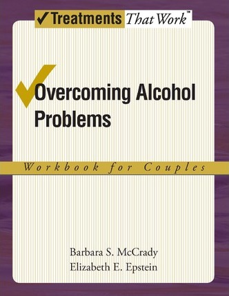 Overcoming Alcohol Problems: Workbook for Couples