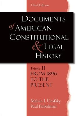 Documents of American Constitutional and Legal History: From 1896 to the Present Volume II