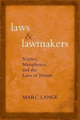 Laws and Lawmakers Science, Metaphysics, and the Laws of Nature