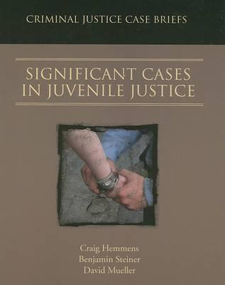Significant Cases in Juvenile Justice