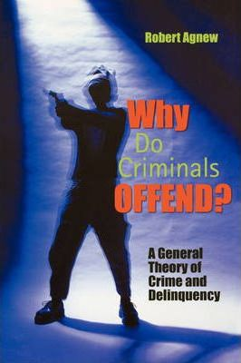 Why Do Criminals Offend?