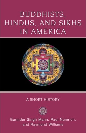 Buddhists, Hindus, and Sikhs in America