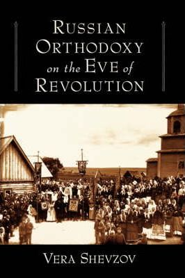 Russian Orthodoxy on the Eve of Revolution