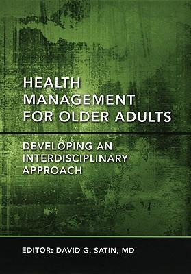 Health Management for Older Adults: Developing an Interdisciplinary Approach