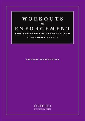 Workouts and Enforcement for the Secured Creditor and Equipment Lessor