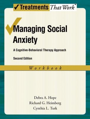 Managing Social Anxiety, Workbook : A Cognitive-Behavioral Therapy Approach