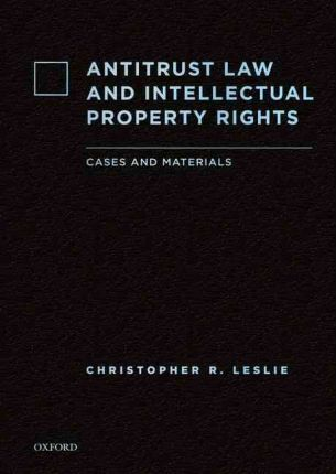 Antitrust Law and Intellectual Property Rights