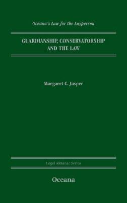 Guardianship, Conservatorship and the Law