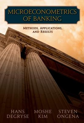 Microeconometrics of Banking Methods, Applications, and Results