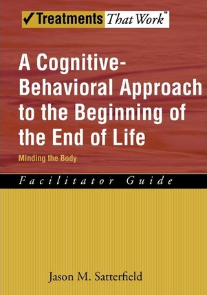 A Cognitive-Behavioral Approach to the Beginning of the End of Life