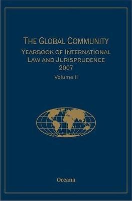The Global Community Yearbook of International Law and Jurisprudence 2007: Volume 2