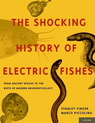 The Shocking History of Electric Fishes