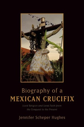 Biography of a Mexican Crucifix