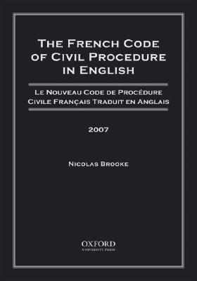 The French Code of Civil Procedure in English 2007
